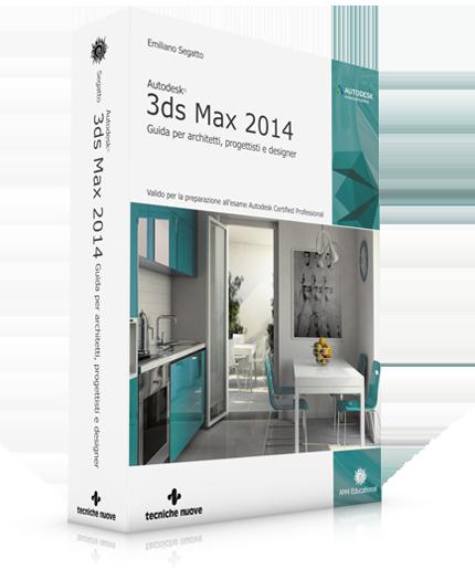3ds max 2014 guida per architetti progettisti e designer for Programmi per designer
