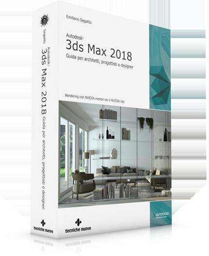 3ds max 2018 guida per architetti progettisti e designer for Programmi per designer