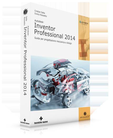 Inventor professional 2014 guida per progettazione for Programmi di design